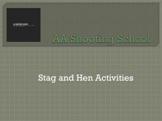 Stag and hen activities from AA Shooting School