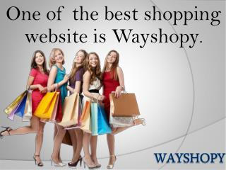 Wayshopy One of the best shopping website.