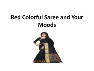 Red colorful saree and your moods