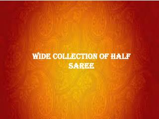 Wide Collection Of Half Saree