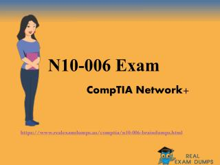 How To Pass CompTIA N10-006 Exam In 24 Hour - CompTIA Exam Briandumps