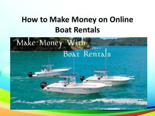 Earn More money on online boat rentals