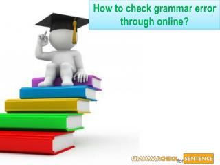 How to check grammar error through online?