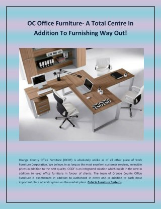 OC Office Furniture- A Total Centre In Addition To Furnishing Way Out!