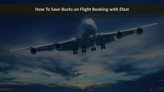 How To Save Bucks on Flight Booking with Efast