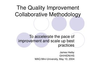 The Quality Improvement Collaborative Methodology