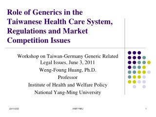 Role of Generics in the Taiwanese Health Care System, Regulations and Market Competition Issues