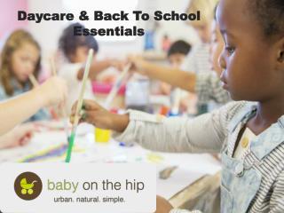 Daycare & Back To School Essentials
