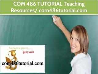 COM 486 TUTORIAL Teaching Resources / com486tutorial.com