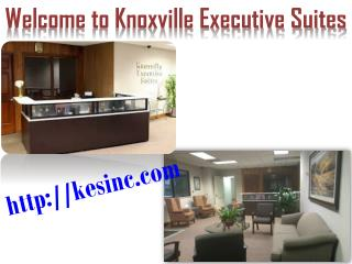 Knoxville Executive Suites Offered an Excellent Rented Office Space