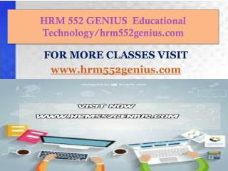 HRM 552 GENIUS  Educational Technology/hrm552genius.com
