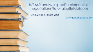 INT 660 analyze specific elements of negotiations/tutorialoutletdotcom