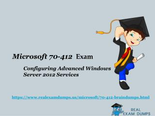 Free Microsoft 2017 70-412 Exam Dumps - 70-412 Braindumps RealExamDumps