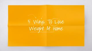 5 Ways To Lose Weight At Home