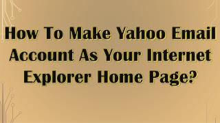 How To Make Yahoo Email Account As Your Internet Explorer Home Page?