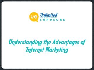 Understanding the Advantages of Internet Marketing