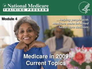 Medicare in 2009 Current Topics