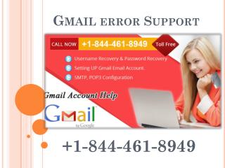 Gmail Error Support 1-844-461-8949 Gmail Support Number