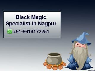 Black Magic Specialist in Nagpur - 91-9914172251