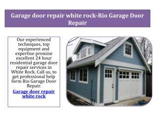 Garage door repair white rock- Rio garage door repair