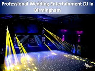 Professional Wedding Entertainment DJ in Birmingham