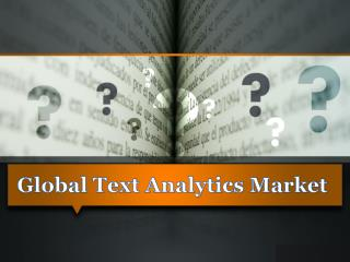Global Text Analytics Market Size, Status, study & 2025 Forecast Report