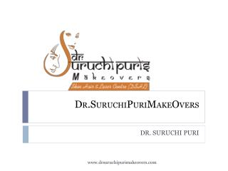 Best Skin Clinic in New Delhi - Dr Suruchi Puri