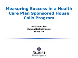Measuring Success in a Health Care Plan Sponsored House Calls Program