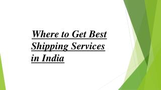 Where to Get Best Shipping Services in India