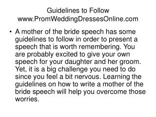 Guidelines to Follow www.PromWeddingDressesOnline.com