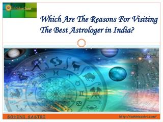Which Are The Reasons For Visiting The Best Astrologer in India?