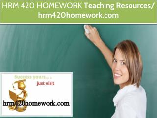 HRM 420 HOMEWORK Teaching Resources / hrm420homework.com