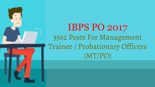 IBPS PO 2017 2562 Posts For Management Trainee and Probationary Officers