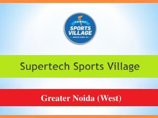 Supertech Sports Village Greater Noida Construction Update