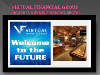 Virtual Financial Group - Biggest Name in Financial Services