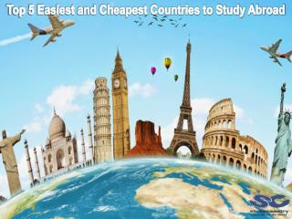 Top 5 Easiest and Cheapest Countries to Study Abroad
