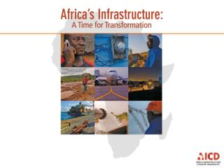 Africa Infrastructure Country Diagnostic: a multi-stakeholder effort