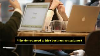 Why do you need to Hire Business Consultants?