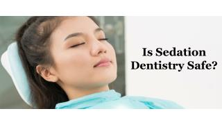 Is Sedation Dentistry Safe?