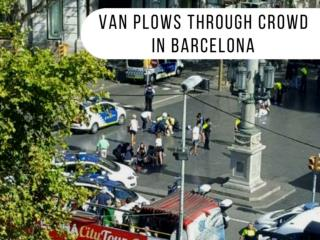 Van Plows Into Barcelona Crowd