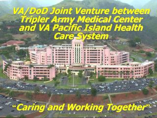 1991 - Undersecretary of the Army and Deputy Secretary of Veterans Affairs approve the Joint Venture for Hawaii 1993   E