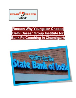 Reason Why Youngster Choose Delhi Career Group Institute for Bank Po Coaching In Chandigarh