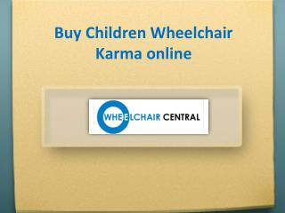 Buy Children Wheelchair PC1 Karma online india - wheelchaircentral.in