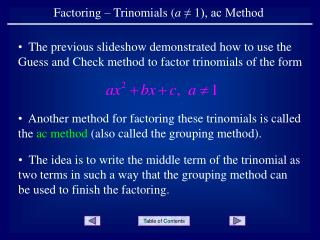 Factoring – Trinomials ( a  ≠ 1), ac Method