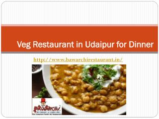 Veg Restaurant in Udaipur for Dinner