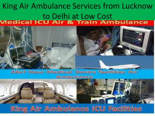 Medical Air Ambulance Service in Lucknow to Delhi at Low Cost