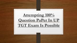 Attempting 100% Question Paper In UP TGT Exam Is Possible