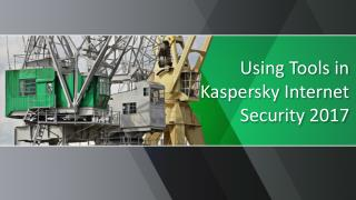 Using tools in kaspersky internet security 2017