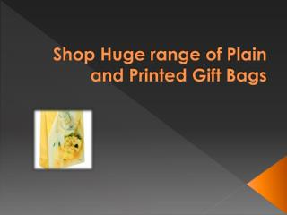 Shop Huge range of Plain and Printed Gift Bags