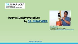 Trauma Surgery Procedure by Dr Niraj Vora